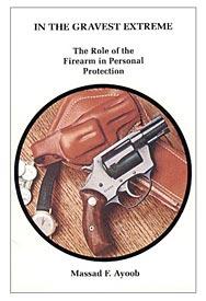Massad F. Ayoob In The Gravest Extreme gun self defense